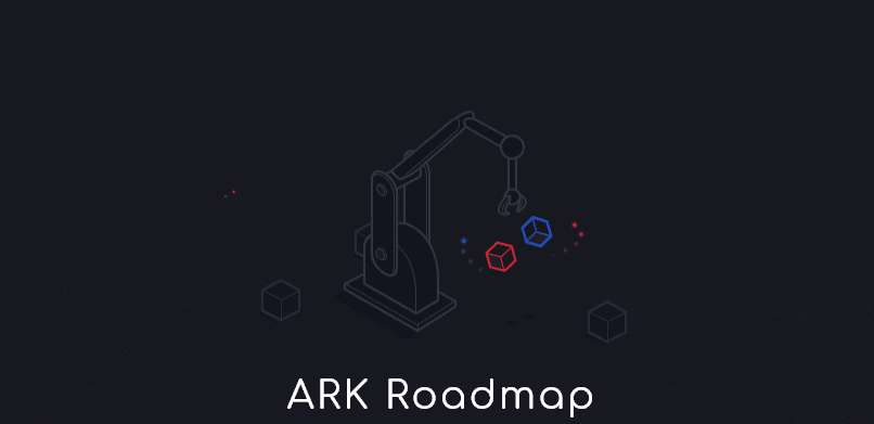 FireShot Capture 7 Roadmap ARK I All in One Blockchain Solutions https   ark.io roadmap - ARK's Much Awaited Core v2 Knocks On The Mainnet's Door: Scheduled For Launch On November 28th