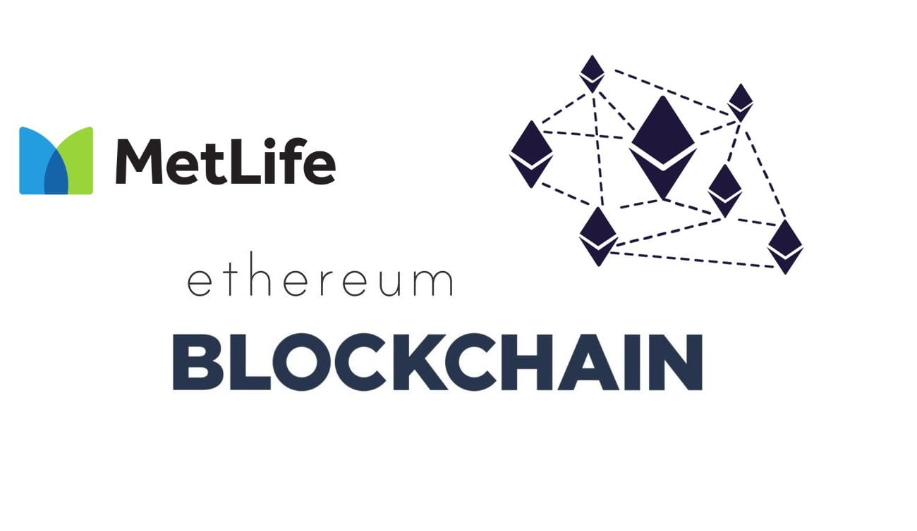 MetLife Ethereum Blockchain - Important Insurance Provider Tests New Proof Of Concept On The Ethereum Blockchain
