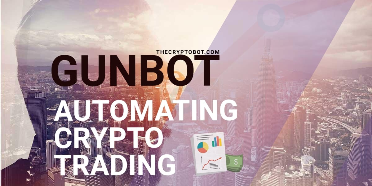 GUNBOT Press Release - Automated Crypto Trading Is A Game-Changer: Gunbot Tool Trades With Huobi, Binance, Bittrex, Poloniex, And More Markets