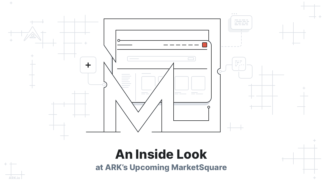 cae - ARK.io Announces MarketSquare: The New Homepage for the Decentralized Web